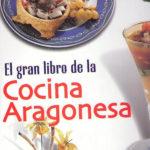 Biblioteca Gastronomia El Gran Libro De La Cocina Aragonesa